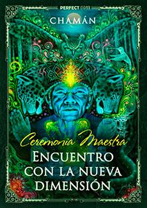 """Ceremonia Maestra """"Encuentro con la nueva dimensión"""""""